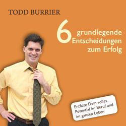 Todd Burrier sechs entscheidungen audio
