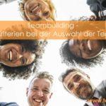 Teamaufbau: Darauf musst Du achten